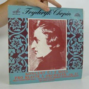 náhled knihy - Fryderyk Chopin: Koncert č. 1. e moll pro klavír a orchestr, op. 11