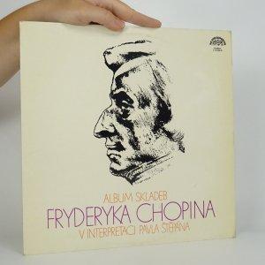náhled knihy - Pavel Štěpán: Album skladeb Fryderyka Chopina