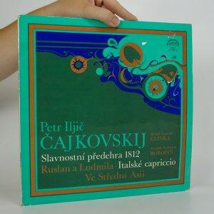 náhled knihy - Petr Iljič Čajkovskij a kolektiv autorů: Slavnostní předehra 1812 a další skladby