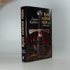 náhled knihy - Rytíř zelené růže : Záviš z Falkenštejna