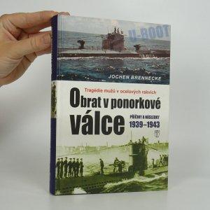 náhled knihy - Obrat v ponorkové válce 1939-1943. Tragédie mužů v ocelových rakvích