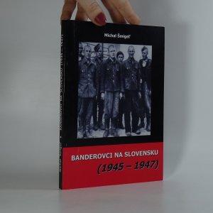 náhled knihy - Banderovci na Slovensku (1945-1947)