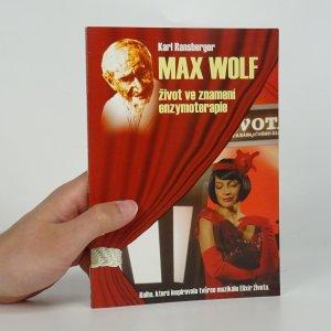 náhled knihy - Max Wolf: život ve znamení enzymoterapie