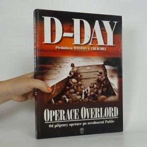 náhled knihy - D-Day : operace Overlord : od přípravy po osvobození Paříže