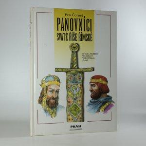 náhled knihy - Panovníci Svaté říše římské. Od Karla Velikého přes Karla IV. po Františka II.