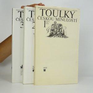 náhled knihy - Toulky českou minulostí. 1. - 3. díl (3 díly ve 3 svazcích).