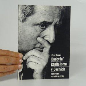 náhled knihy - Budování kapitalismu v Čechách. Rozhovory s Tomášem Ježkem