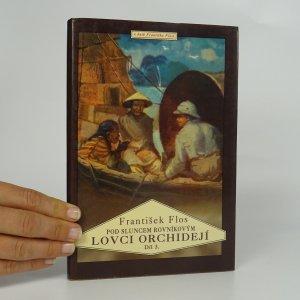 náhled knihy - Lovci orchidejí. III. díl, Pod sluncem rovníkovým