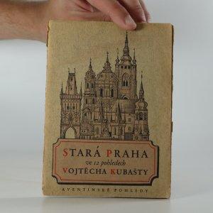náhled knihy - Stará Praha ve 12 pohledech Vojtěcha Kubašty
