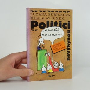náhled knihy - Politici nevyhynou... ale snažit se o to musíme! (knižní blok vevázán vzhůru nohama)