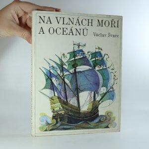 náhled knihy - Na vlnách moří a oceánů. Vybrané kapitoly z dějin mořeplavby