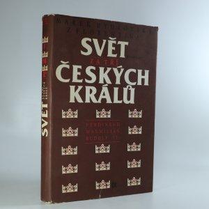 náhled knihy - Svět za tří českých králů : (Ferdinand, Maxmilián, Rudolf II.)