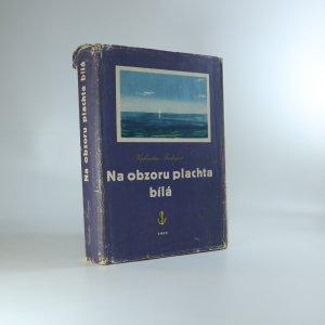 náhled knihy - Na obzoru plachta bílá
