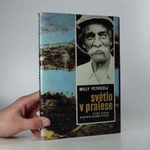 náhled knihy - Světlo v pralese: život a dílo Alberta Schweitzera