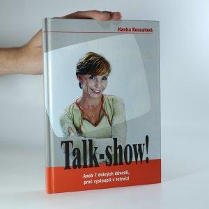 náhled knihy - Talk-show!, aneb, 7 dobrých důvodů, proč vystoupit v televizi