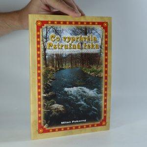 náhled knihy - Co vyprávěla pstružná řeka