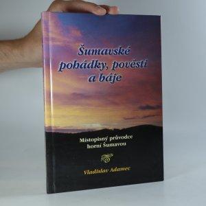 náhled knihy - Šumavské pohádky, pověsti a báje