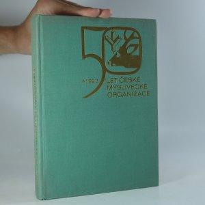 náhled knihy - 50 let české myslivecké organizace