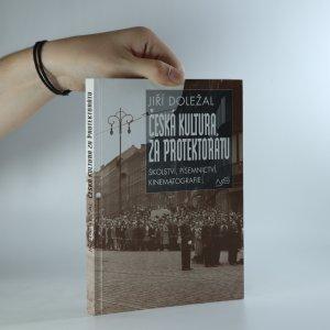 náhled knihy - Česká kultura za protektorátu. Školství, písemnictví, kinematografie
