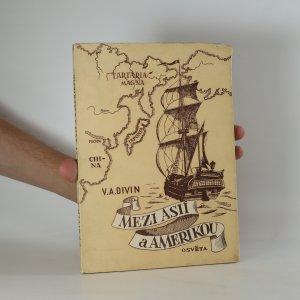 náhled knihy - Mezi Asií a Amerikou (veliký ruský mořeplavec A.I. Čirikov)