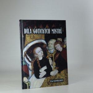 náhled knihy - Díla gotických mistrů. Katalog sbírky gotických plastik a deskových obrazů Okresního muzea v Chomutově