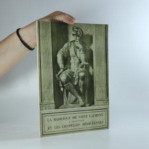 náhled knihy - La Basilique de Saint-Laurent a Florence et les Chapelles mediceennes