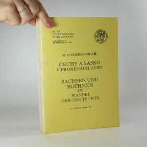 náhled knihy - Čechy a Sasko v proměnách dějin. Böhmen und Sachsen im Wandel der Geschichte.
