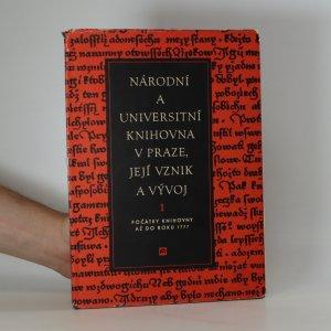 náhled knihy - Národní a universitní knihovna v Praze, její vznik a vývoj 1. Počátky knihovny až do r. 1777