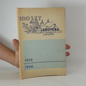 náhled knihy - Sto let práce pěveckého souboru Jaromír. Jaroměř 1856 - 1956