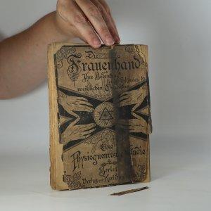 náhled knihy - Die Frauenhand und ihre Bedeutung für die Erkenntnis (Erforschung) des weiblichen Charakters (Eine Physiognomische Studie)