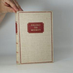 náhled knihy - Daleko od Moskvy