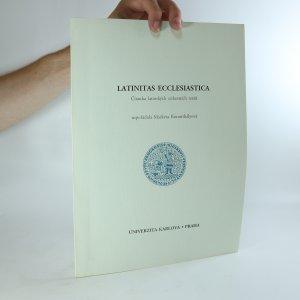náhled knihy - Latinitas ecclesiastica. Čítanka latinských církevních textů