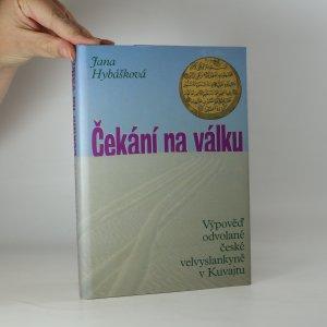 náhled knihy - Čekání na válku. Výpověď odvolané české velvyslankyně v Kuvajtu