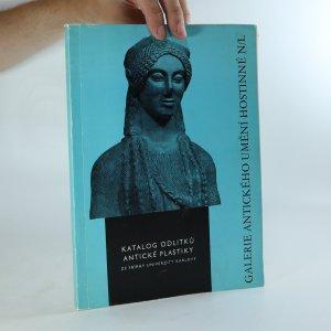 náhled knihy - Katalog odlitků antické plastiky ze sbírky Univerzity Karlovy. Galerie antického umění Hostinné nad Labem
