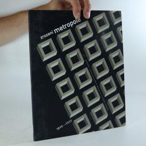 náhled knihy - Zrození metropole. Moderní architektura a město ve střední Evropě 1890-1937