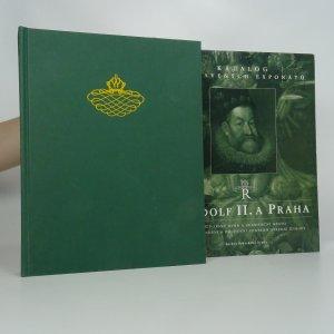 náhled knihy - Rudolf II. a Praha + Katalog vystavených exponátů. (2 svazky)