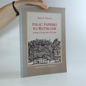 náhled knihy - Pałac papieski na Watykanie od końca V do początku XVI wieku