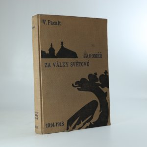 náhled knihy - Jaroměř za války světové v letech 1914-1918