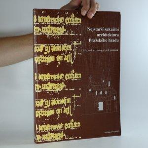 náhled knihy - Nejstarší sakrální architektura Pražského hradu. Výpověď archeologických pramenů