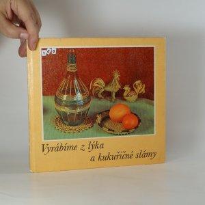 náhled knihy - Vyrábíme z lýka a kukuřičné slámy. Tradiční techniky v soudobém stylu
