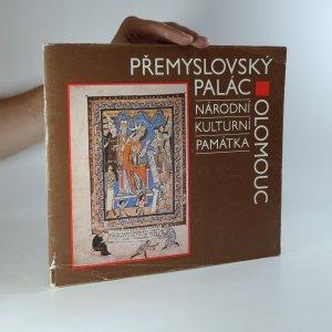 náhled knihy - Přemyslovský palác v Olomouci. Nár. kult. památka. Průvodce
