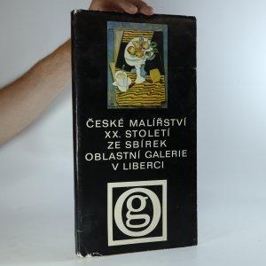 náhled knihy - České malířství XX. století ze sbírek Oblastní galerie v Liberci