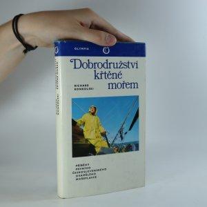 náhled knihy - Dobrodružství křtěné mořem. Příběhy prvního československého osamělého mořeplavce