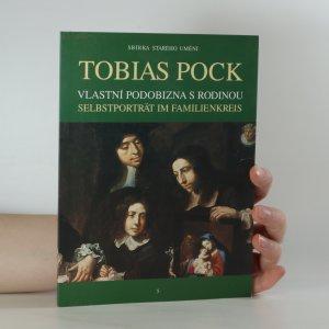 náhled knihy - Tobias Pock, Vlastní podobizna s rodinou. Tobias Pock, Selbstporträt im Familienkreis.