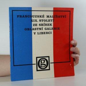 náhled knihy - Francouzské malířství 19. století ze sbírek Oblastní galerie v Liberci