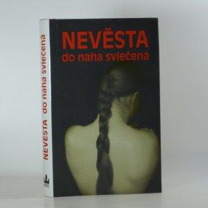náhled knihy - Nevěsta do naha svlečená
