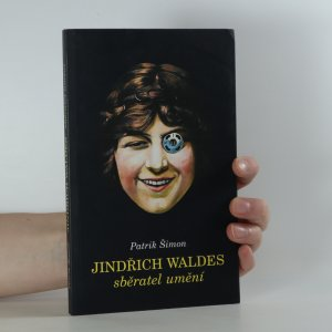 náhled knihy - Jindřich Waldes. Sběratel umění.