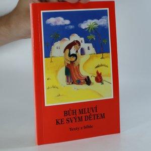 náhled knihy - Bůh mluví ke svým dětem : texty z bible