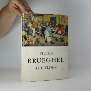 náhled knihy - Pieter Bruegel the Elder (with 40 colour plates and 17 monochrome illustrations)