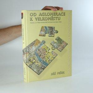 náhled knihy - Od aglomerace k velkoměstu. Praha a středoevropské metropole 1850-1920